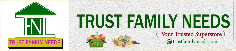 Trust Family Needs